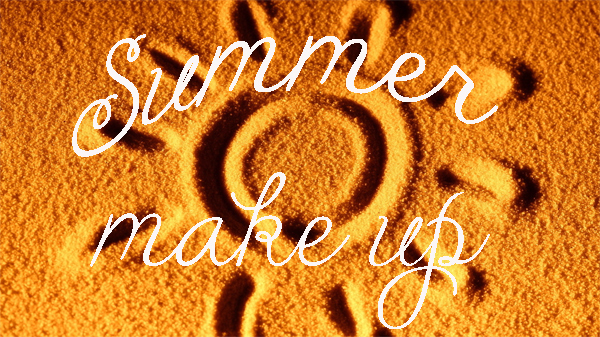Make Up Tips for Summer Season